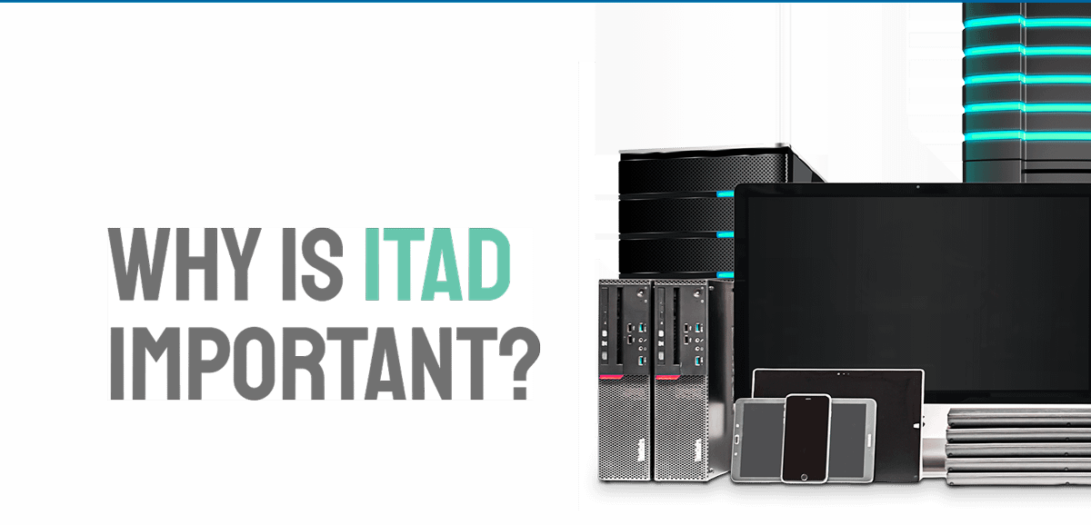 Why is ITAD important